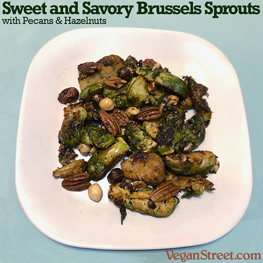 Sweet and Savory Brussels Sprouts with Pecans and Hazelnuts
